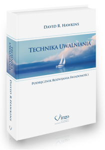 Okładka książki Technika Uwalniania Davida R. Hawkinsa
